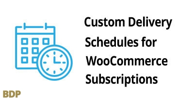 Custom Delivery Schedules For Woocommerce Subscriptions